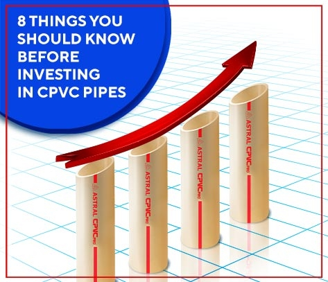 8 Things You Should Know For Investing In CPVC Pipes
