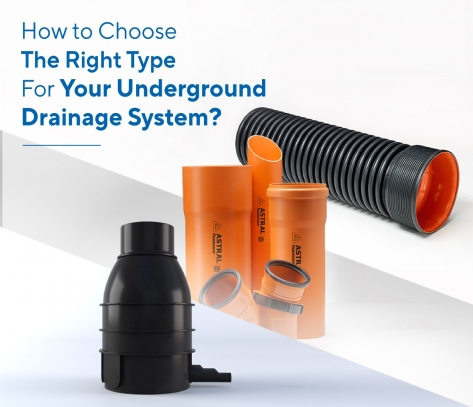 How to Choose The Right Type of Pipes For Your Underground Drainage System?